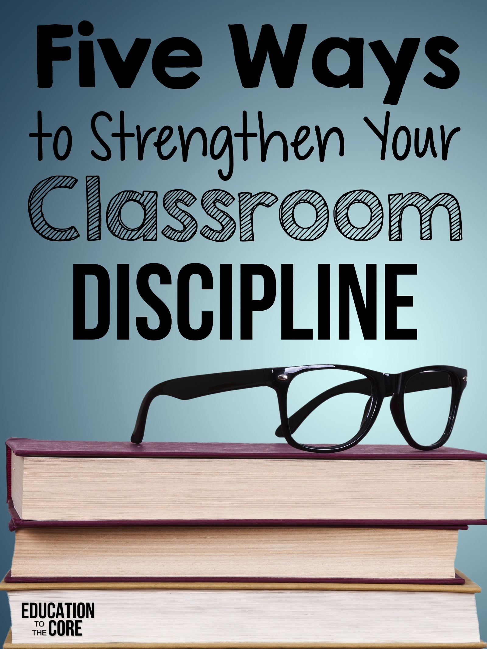 Five Ways To Strengthen Your Classroom Discipline - Education to ...