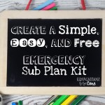 Create A Simple, Easy, and Free Emergency Sub Plan Kit