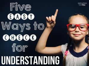 Five Easy Ways to Check for Understanding