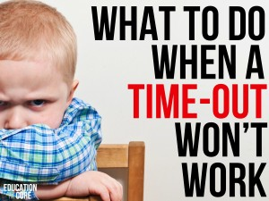 What to Do When a Time-out Won't Work