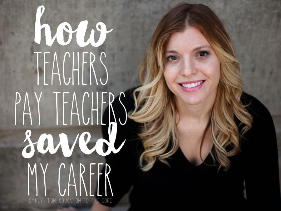 How Selling on TeachersPayTeachers Saved My Career