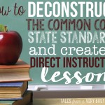 How to Deconstruct the Common Core Standards and Create a Direct Instruction Lesson