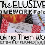 The Elusive Homework Folder: Making Them Work and Getting Them Returned Daily