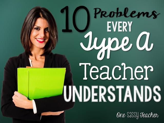 10 Problems Every Type-A Teacher Will Understand