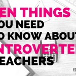 Ten Things You Need to Know about Introverted Teachers
