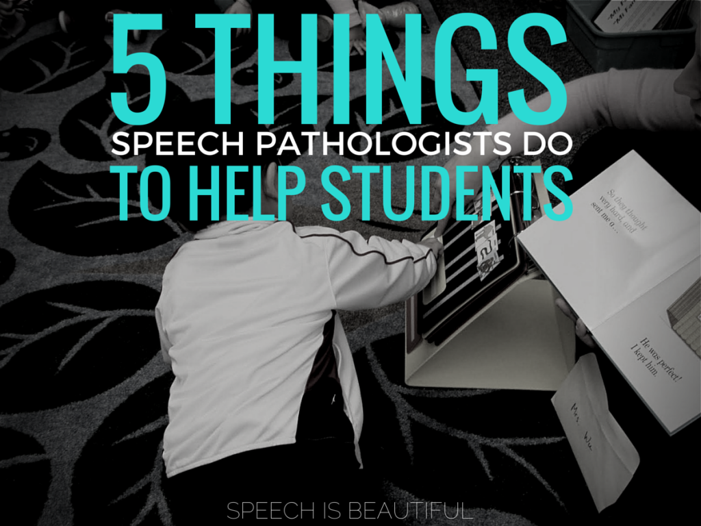 5 Things Speech Pathologists do to Help Students