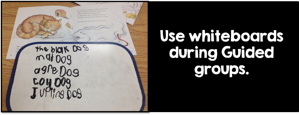 Use whiteboards during guided groups.