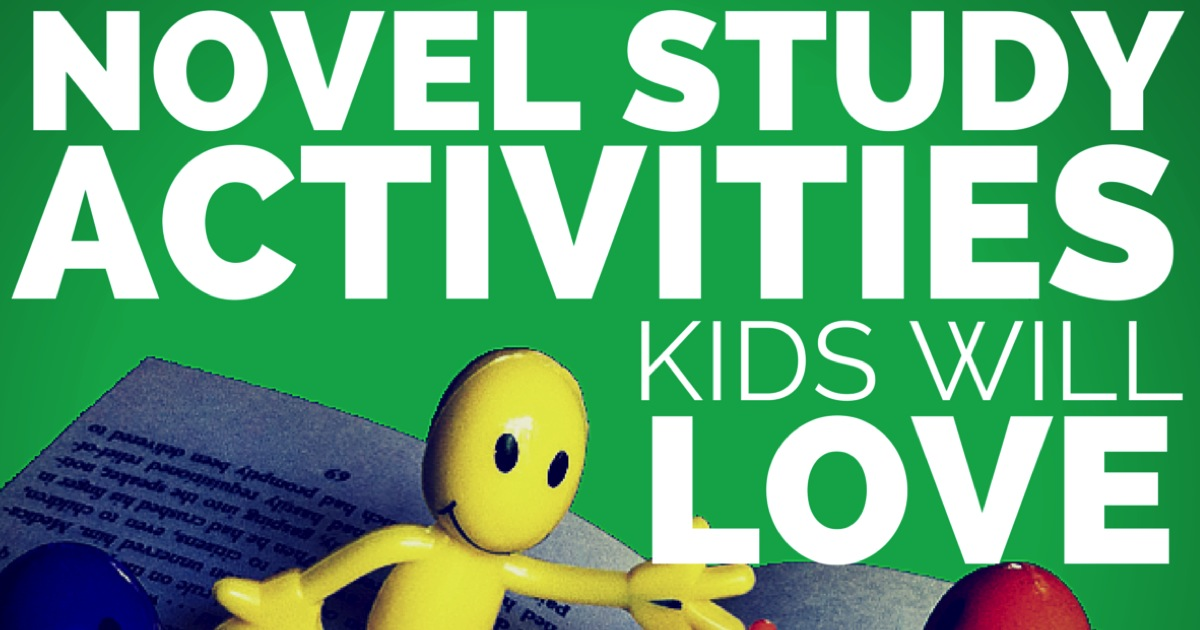 Novel Study Activities Kids Will Love Education To The Core