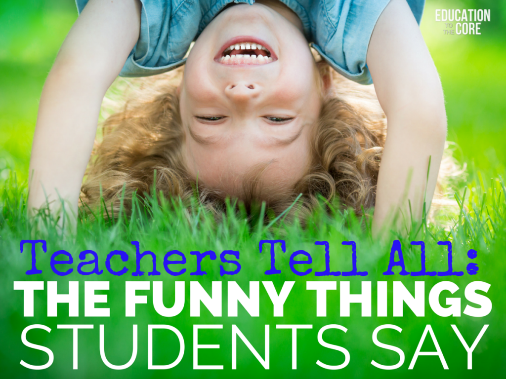 The Funny Things Students Say