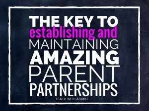 The Key to Establishing and Maintaining Amazing Parent Partnerships. Guest Post by Victoria from Teach with a Smile