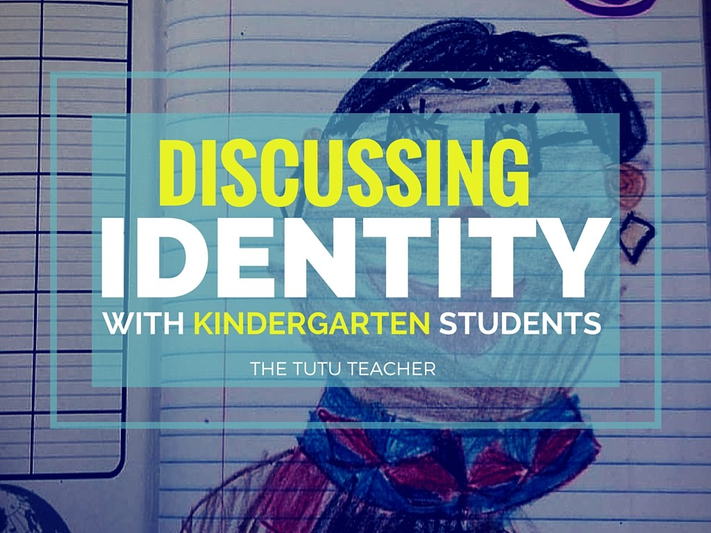 Discussing Identity with Kindergarten Students Guest Post by Vera from The Tutu Teacher
