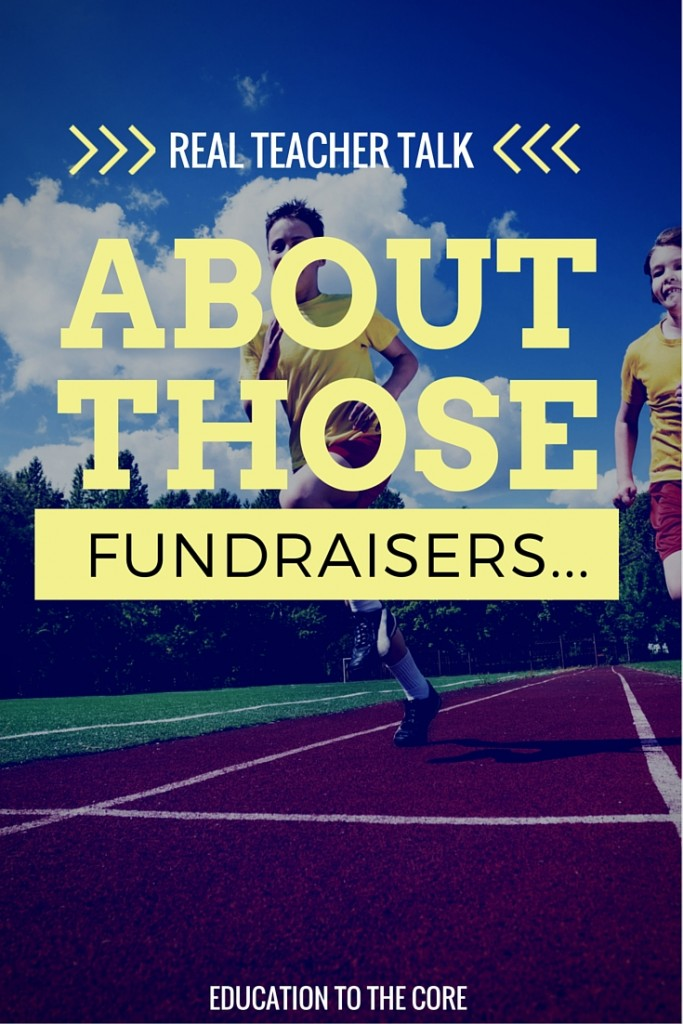 "Real Teacher Talk:  About Those School ""Fundraisers"""