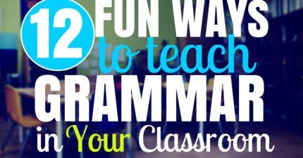 12 Ways to Teach Grammar in Your Classroom