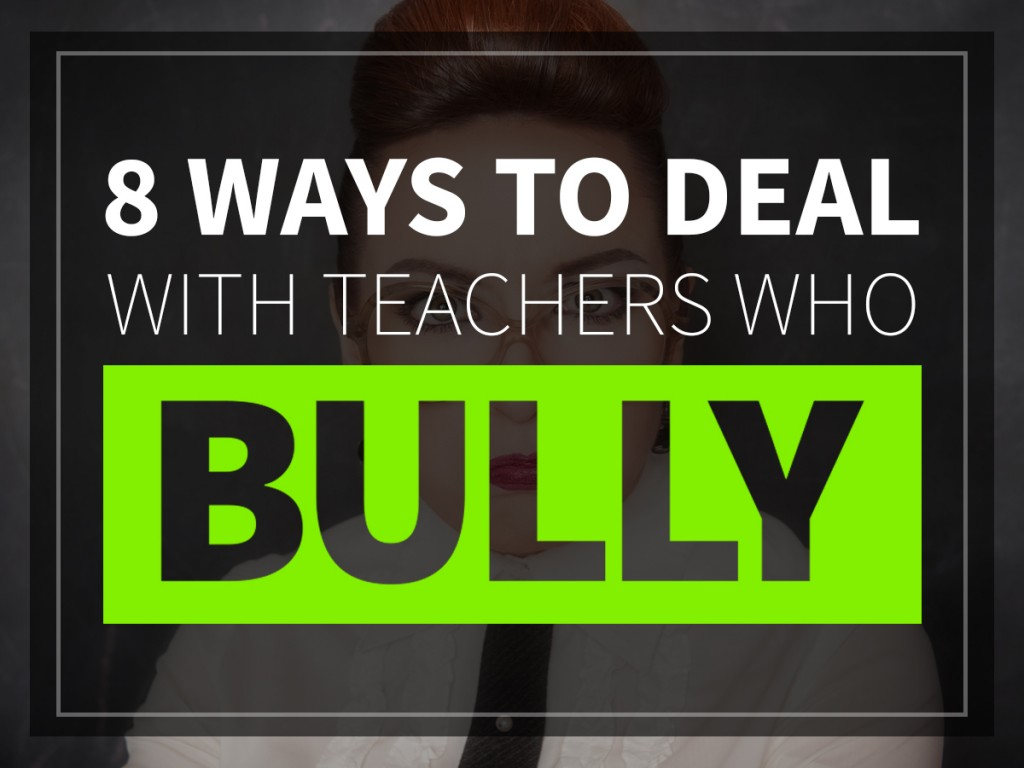 8 Ways to Deal with Teachers Who Bully