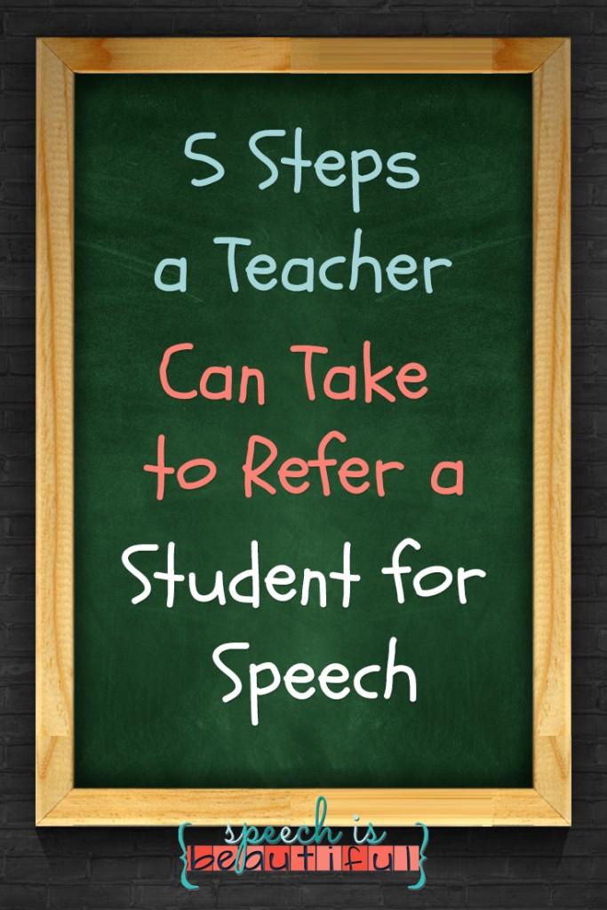 5 Steps a Teacher Can Take to Refer a Student for Speech: Guest Post by Sarah Wu