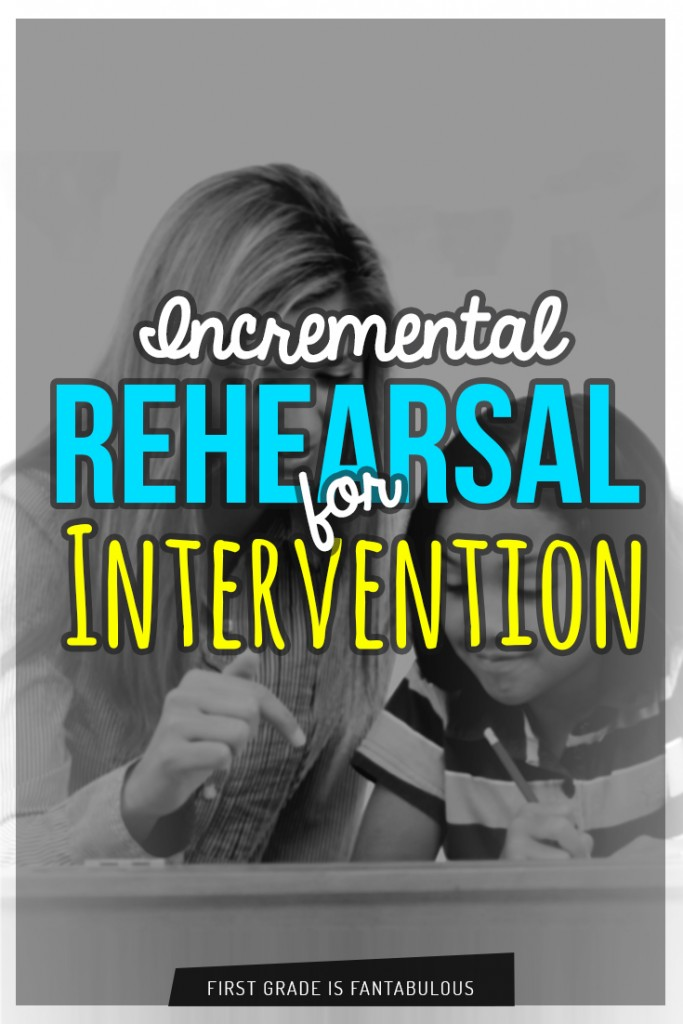 Incremental Rehearsal for Intervention:  Guest Post by Tanya from First Grade is Fantabulous