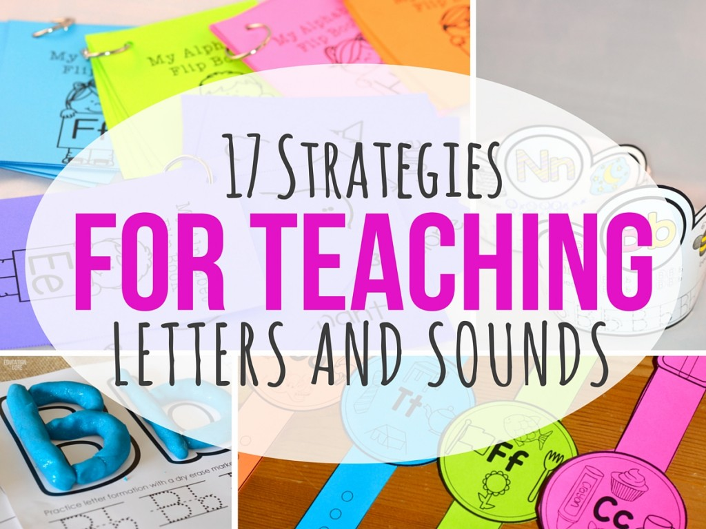 Teaching Letters And Sounds Here Are 17 Amazing Strategies That Work