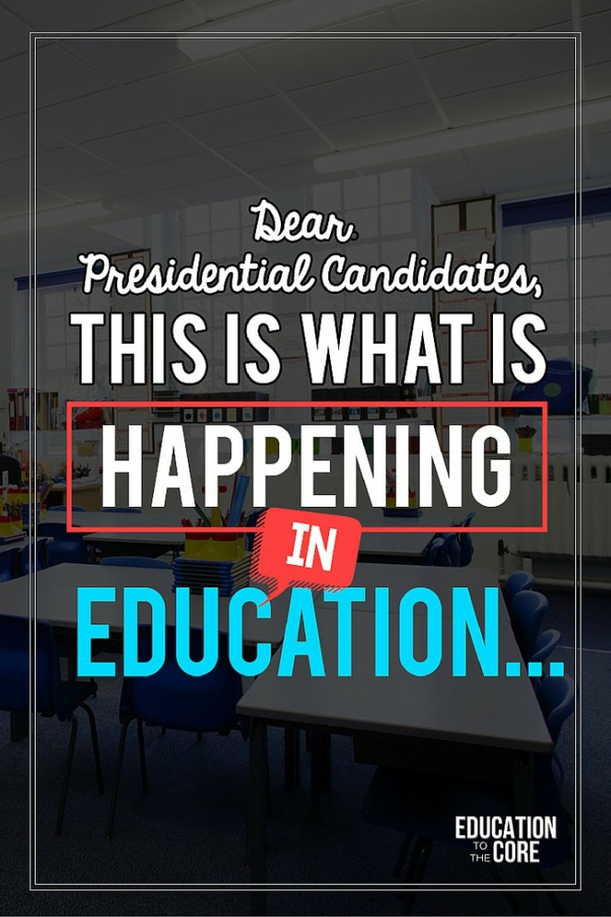 Dear Presidential Candidates, This Is What Is Happening in Education...