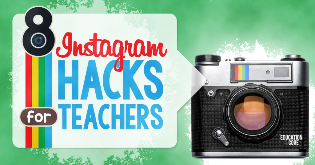 8 Instagram Hacks for Teachers