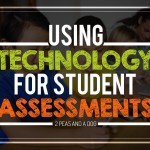 Using Technology for Student Assessments