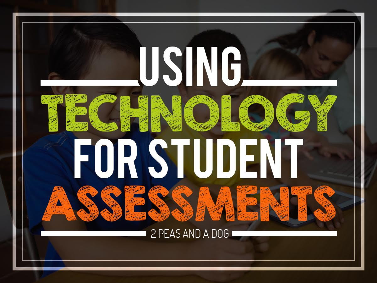 Using Technology for Student Assessments | Education to the Core
