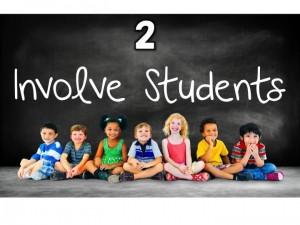 2. Involve Students