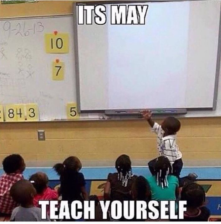 It's May. Teach Yourself.