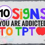 10 Signs You Are Addicted to TPT