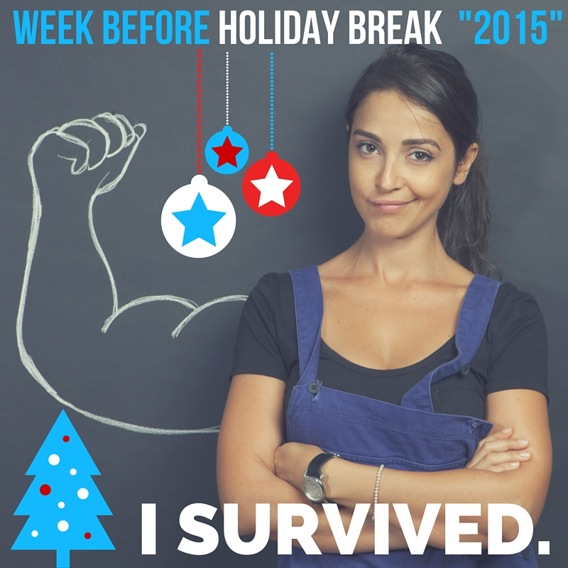 Any week before a break earns us bragging rights for at least a week.
