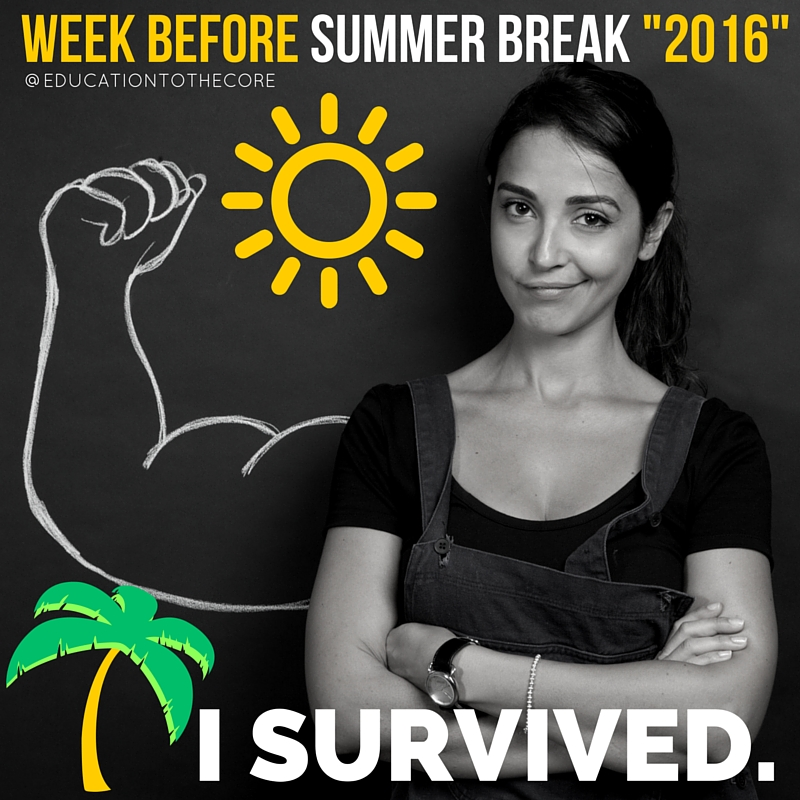 "Week Before Summer Break ""2015"""