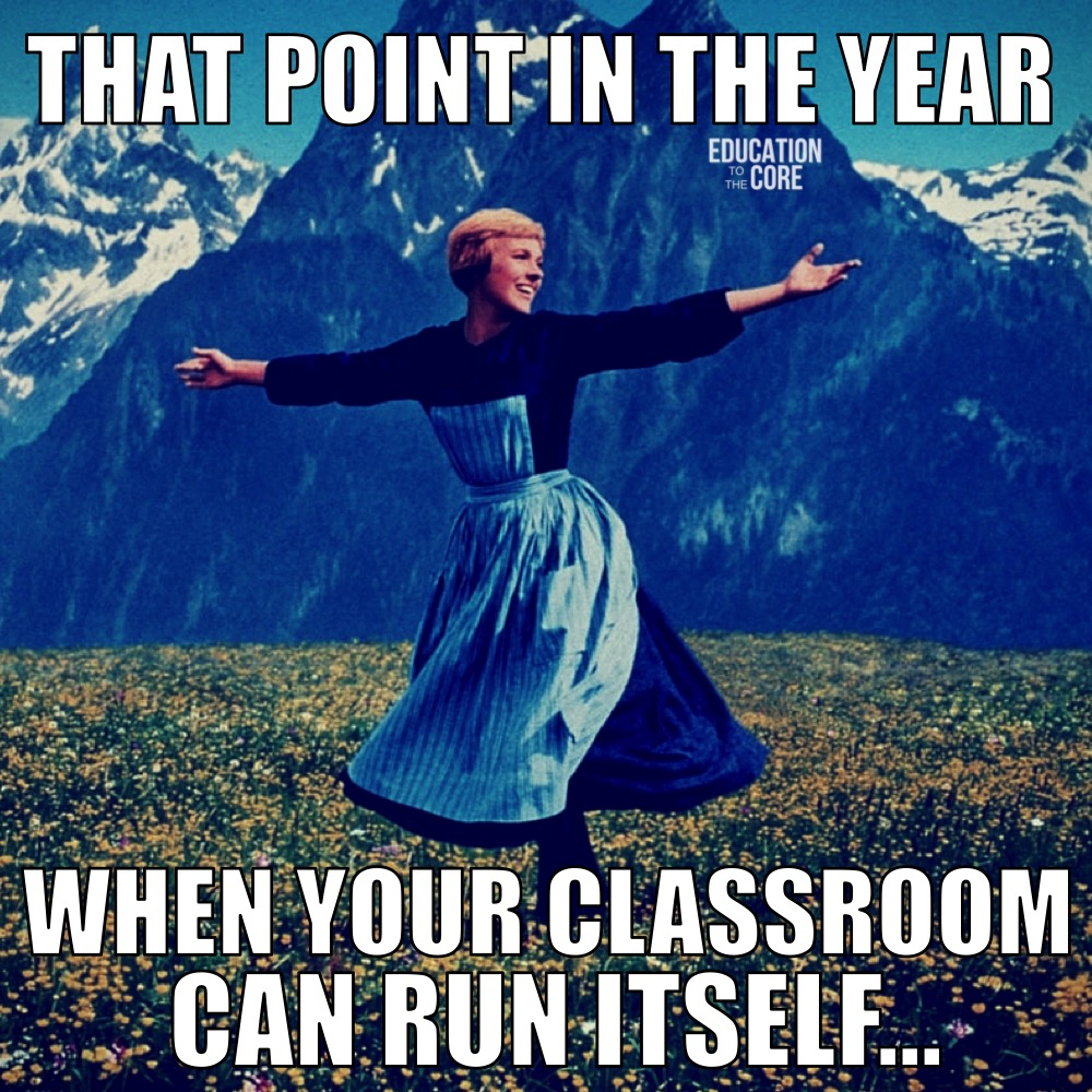 We know we did it well if our classroom can run by itself at the end of the year.