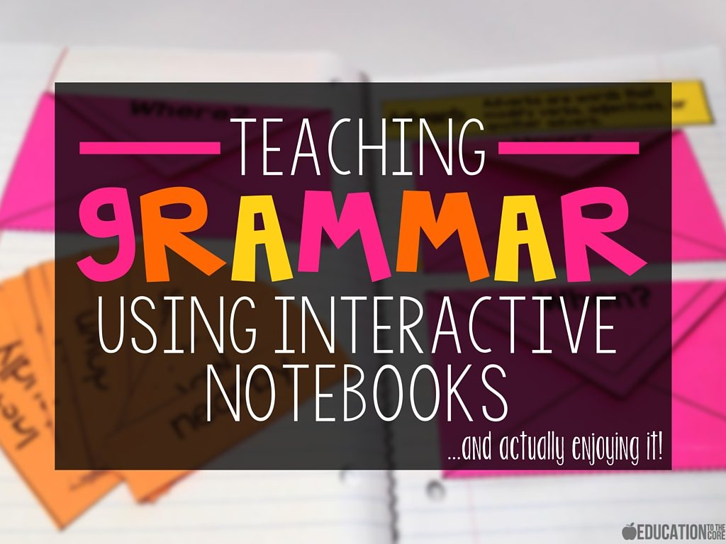 Teaching Grammar Using Interactive Notebooks