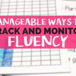 Manageable Ways to Track and Monitor Reading Fluency