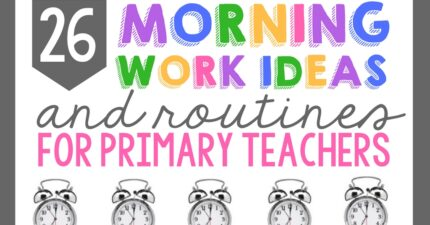 26 Morning Work Ideas for Primary Teachers