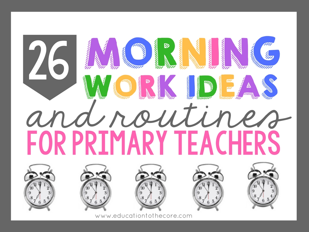 26 Morning Work Ideas for Primary Teachers