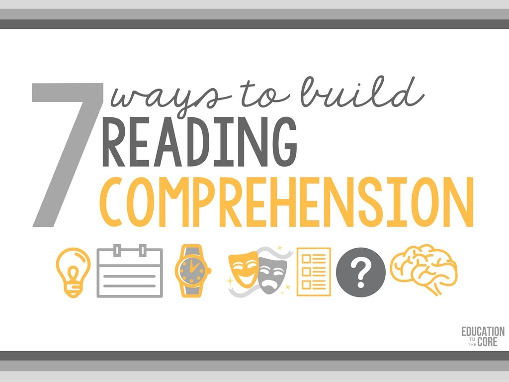 7 Ways to Build Reading Comprehension in your Classroom