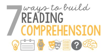 7 Ways to Build Reading Comprehension