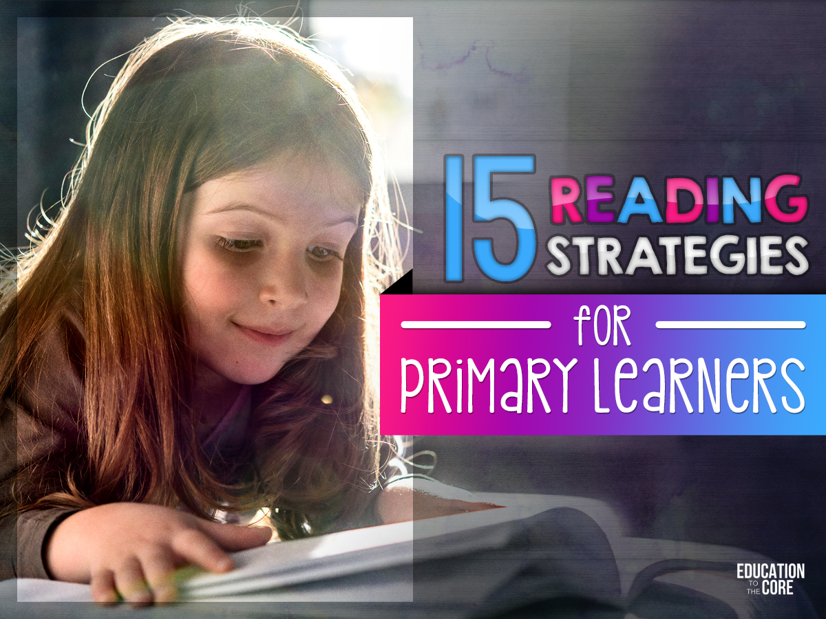 15 Reading Strategies for Primary Learners