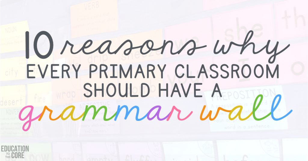 10 Reasons Why Every Primary Classroom Should Have a Grammar Wall