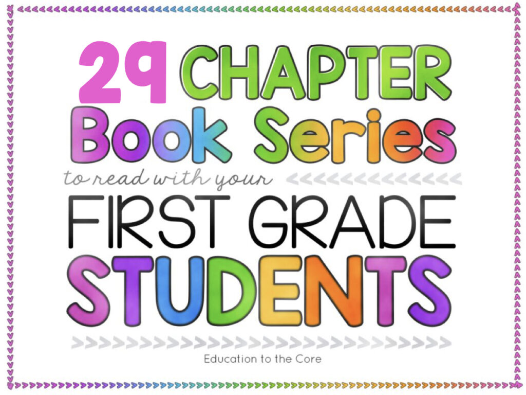 29 Recommended Reading Chapter Book Series for First Grade Students