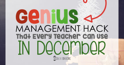Genius Management Hack That Every Teacher Can Use in December