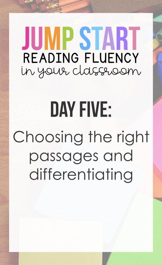 Reading Fluency Day 5: Choosing the right passages and differentiating