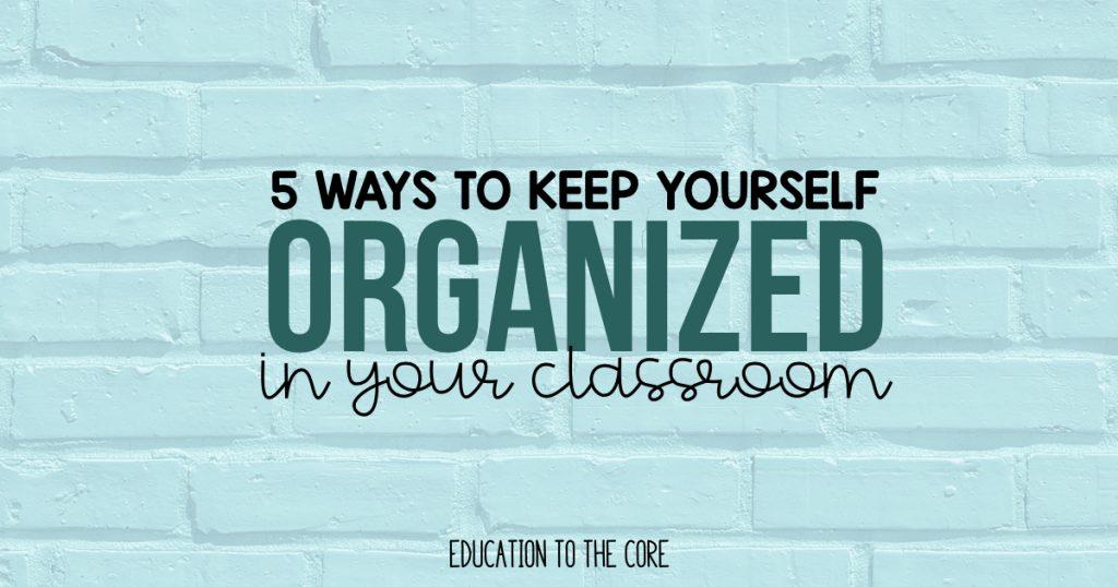 5 keep yourself organized.001