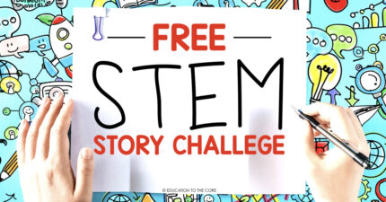 FREE Stem Story Challenge from Education to the Core