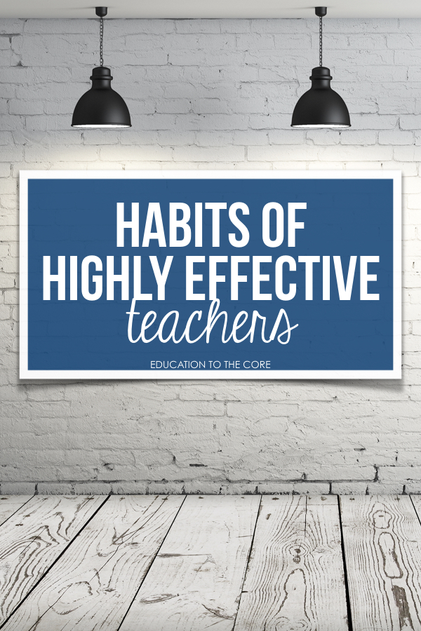 Habits of Highly Effective Teachers