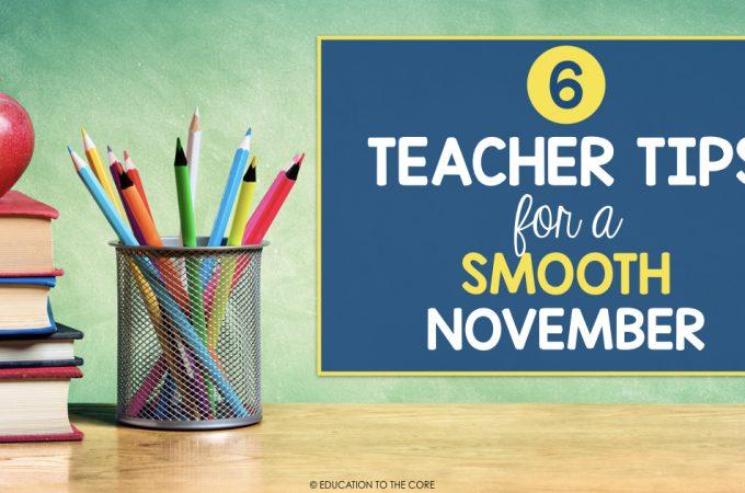6 Teacher Tips for a Smooth November
