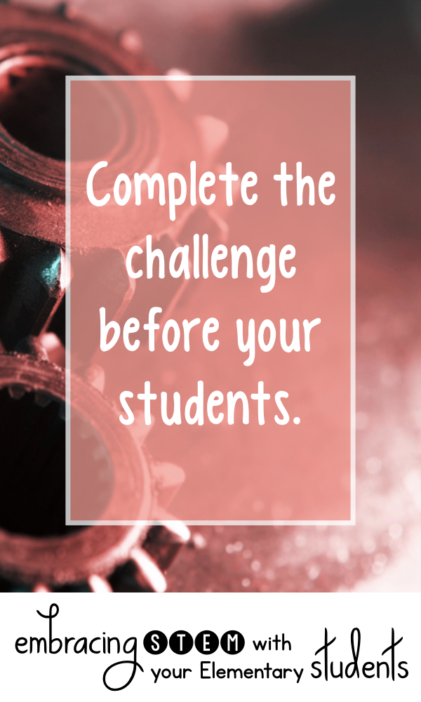 Complete the challenge before your students.