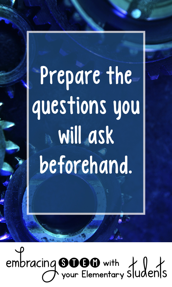 Prepare the questions you will ask beforehand.