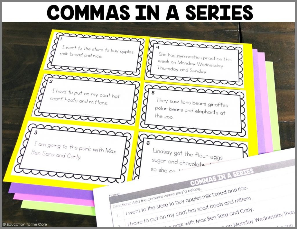 Commas in a Series:  Students will be reading the sentences and inserting the commas where they belong.