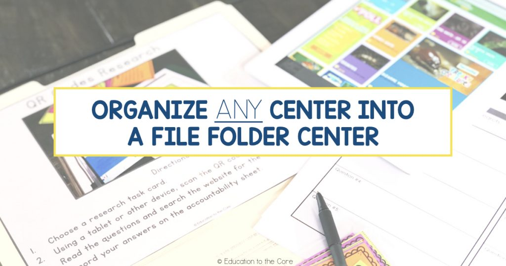 Organize Any Center Into a File Folder Center